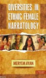 Diversities in Ethnic Female Narratology