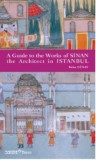 A Guide To The Works Of Sinan The Archiect In Istanbul